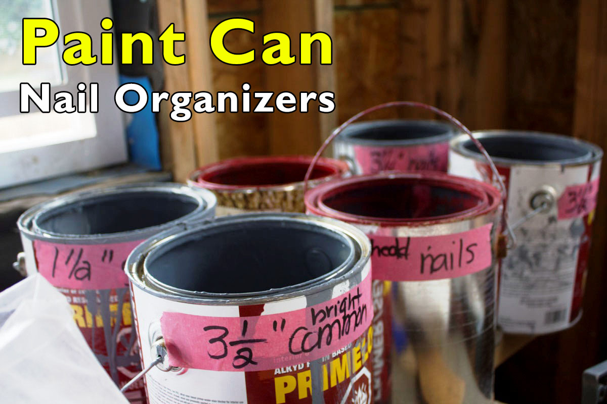 Paint Can Nail Organizers | Five Gallon Ideas